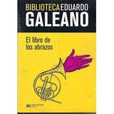 El Libro De Los Abrazos Eduardo Galeano Libro Nuevo