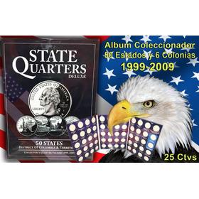 Coleccionador 25 Ctvs  Cuartos De Dolar Usa Nuevos Estados C