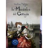 La Mecánica Del Corazón - Mathias Malzieu - Mondadori