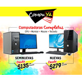 Cyber, Computadoras Baratas Desde $135 Seminuevos Y Nuevos
