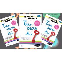 Tres Veces Tu Federico Moccia 4 Edicion