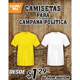 Camisetas Para Campañas Politicas O Publicidad