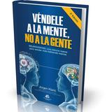 Vendele A La Mente No A La Gente - Jurgen Klaric Libro