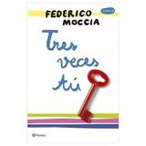 Tres Veces Tu + Colección Federico Moccia (10 Libros) - Pdf