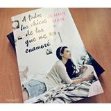 A Todos Los Chicos De Los Que Me Enamore Libro 1 Jenny Han