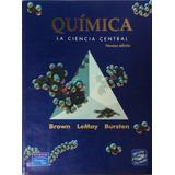 Química La Ciencia Central - Brown; Lemay; Bursten