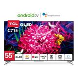 Tv Tcl 55c715 Qled C. Voz Manos Libres Android 9 + Soporte