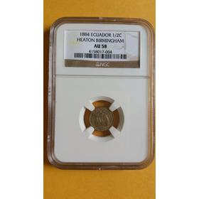 Moneda Certificada Ngc Au 58! Medio Centavo 1884 - Ecuador