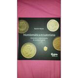 Libro De Numismatica Ecuatoriana! Por Ramiro Reyes - Monedas