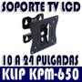 Soporte Para Lcd Plasma Tv 10 A 24 Pulg Klip Xtreme Kpm-650