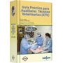 Guia Practica De Auxiliares Tecnicos Veterinarios